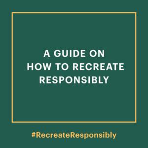 #Recreate Responsibly